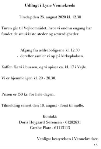 Tirsdag den 25 august kl. 12.30 er der udflugt i Vennekredsen, og turen går til Vejleområdet. Ring til Doris på 61282631